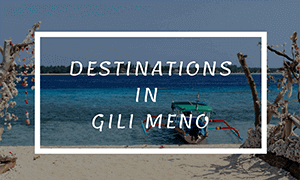 destinations in gili meno